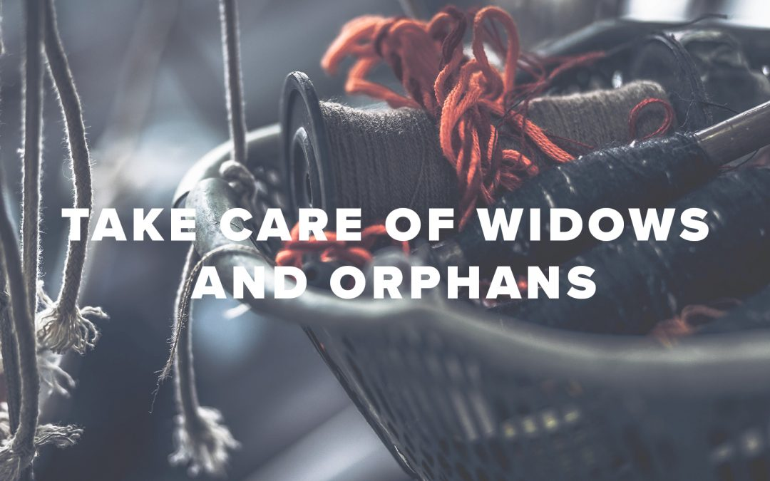 Take Care of Widows and Orphans