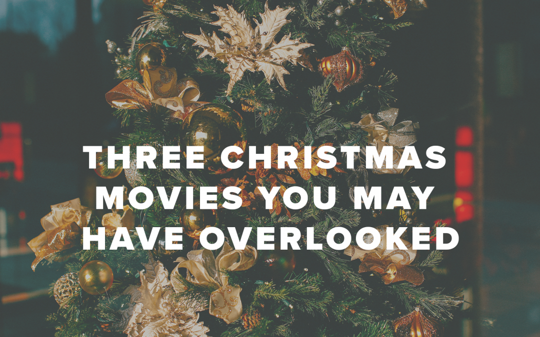 Three Christmas Movies You May Have Overlooked