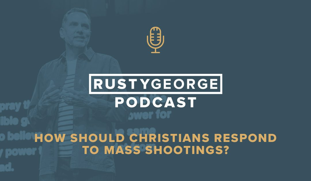 Episode 056: How Should Christians Respond to Mass Shootings?