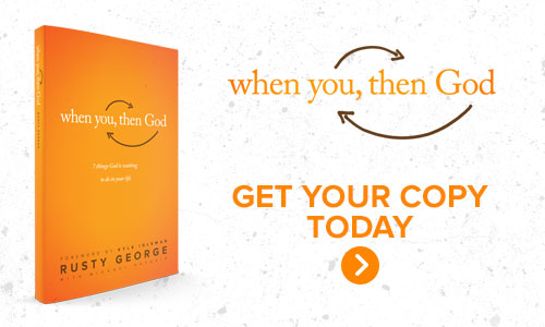 Pastor Rusty George - When You, Then God