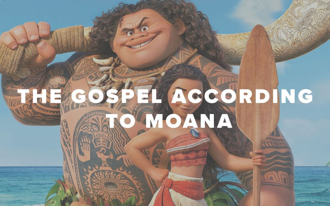 The Gospel According to Moana