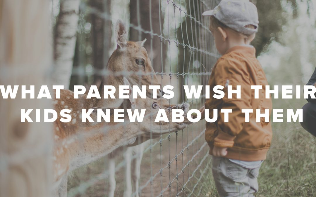 What Parents Wish Their Kids Knew About Them