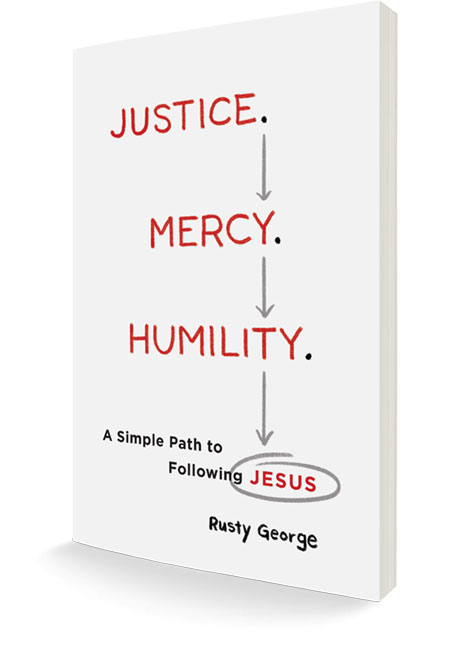 Rusty George - Justice. Mercy. Humility.