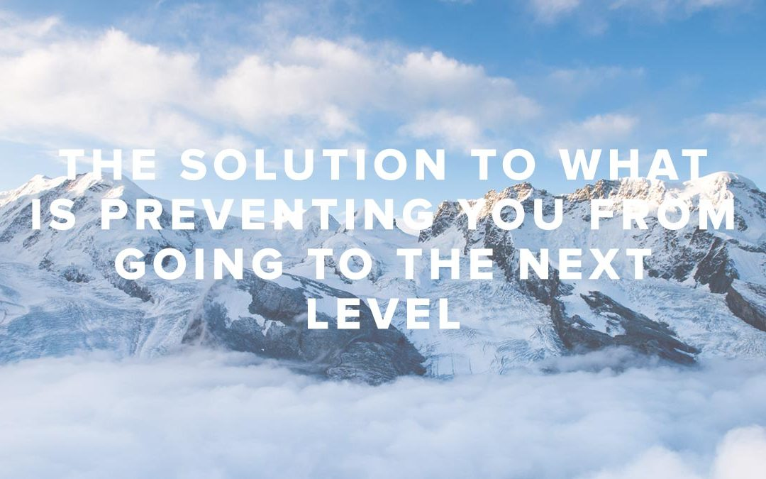 The Solution To What Is Preventing You From Going To The Next Level