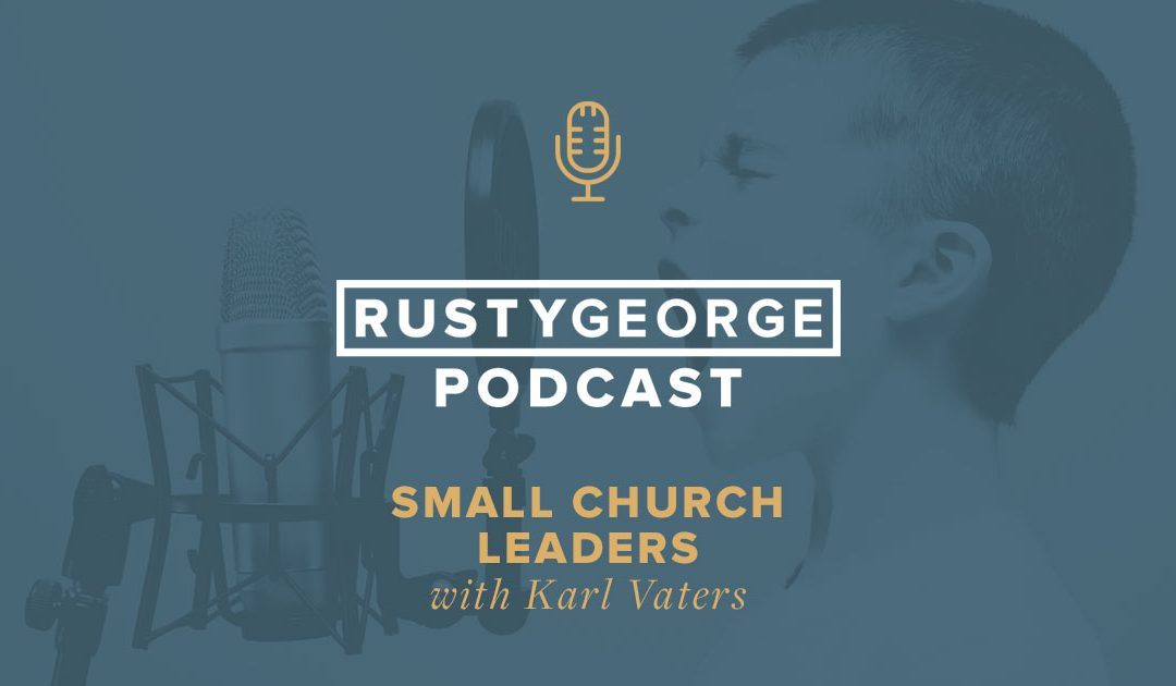 Small Church Leaders with Karl Vaters
