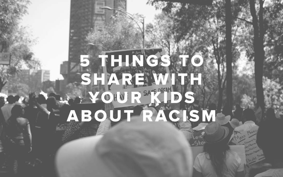 5 Things to Share with Your Kids about Racism