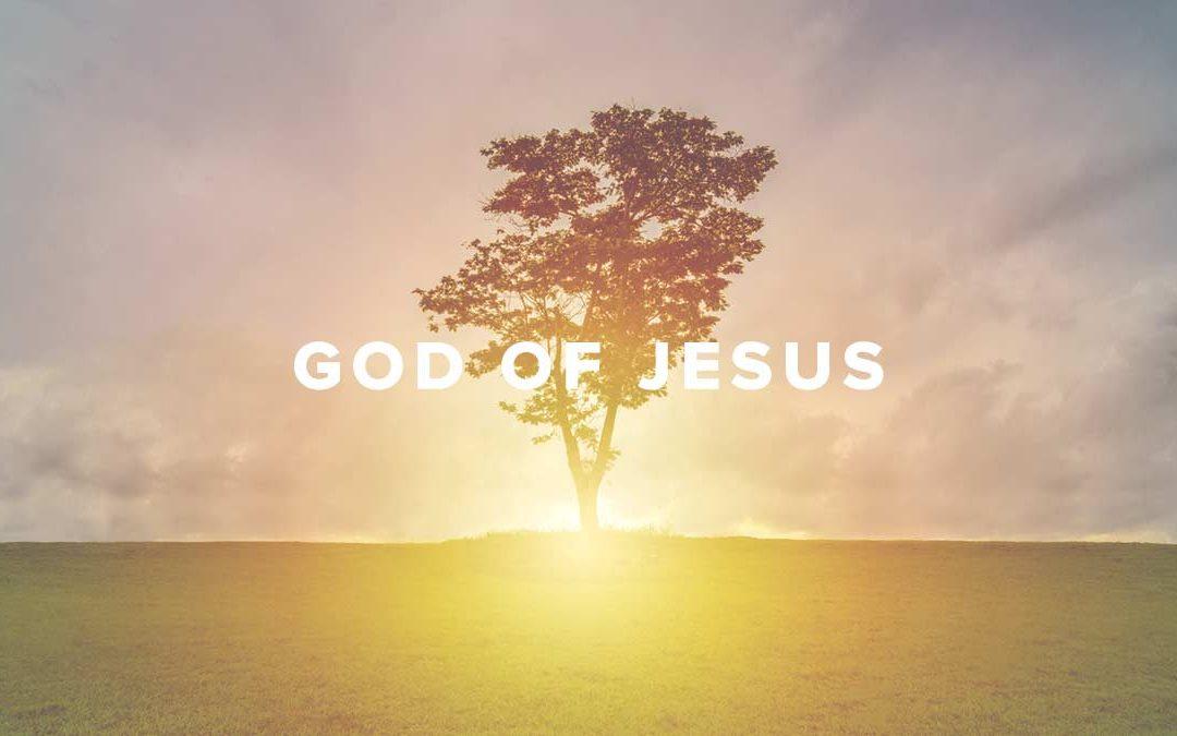 God of Jesus