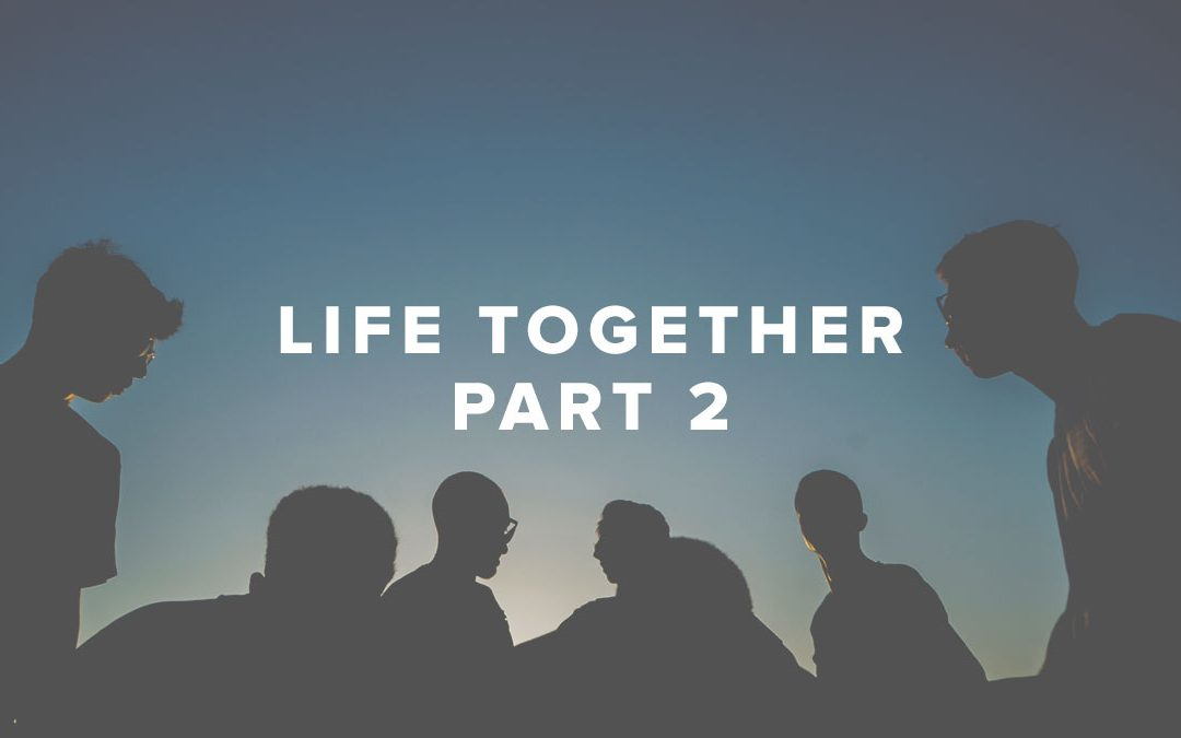 Life Together – Part 2