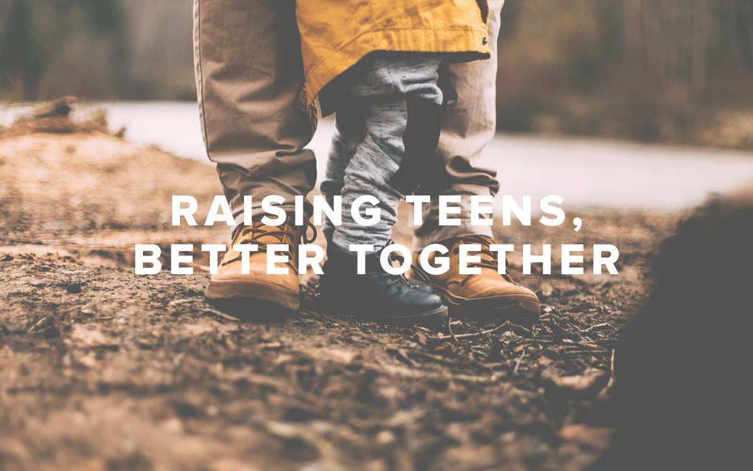 Raising Teens, Better Together
