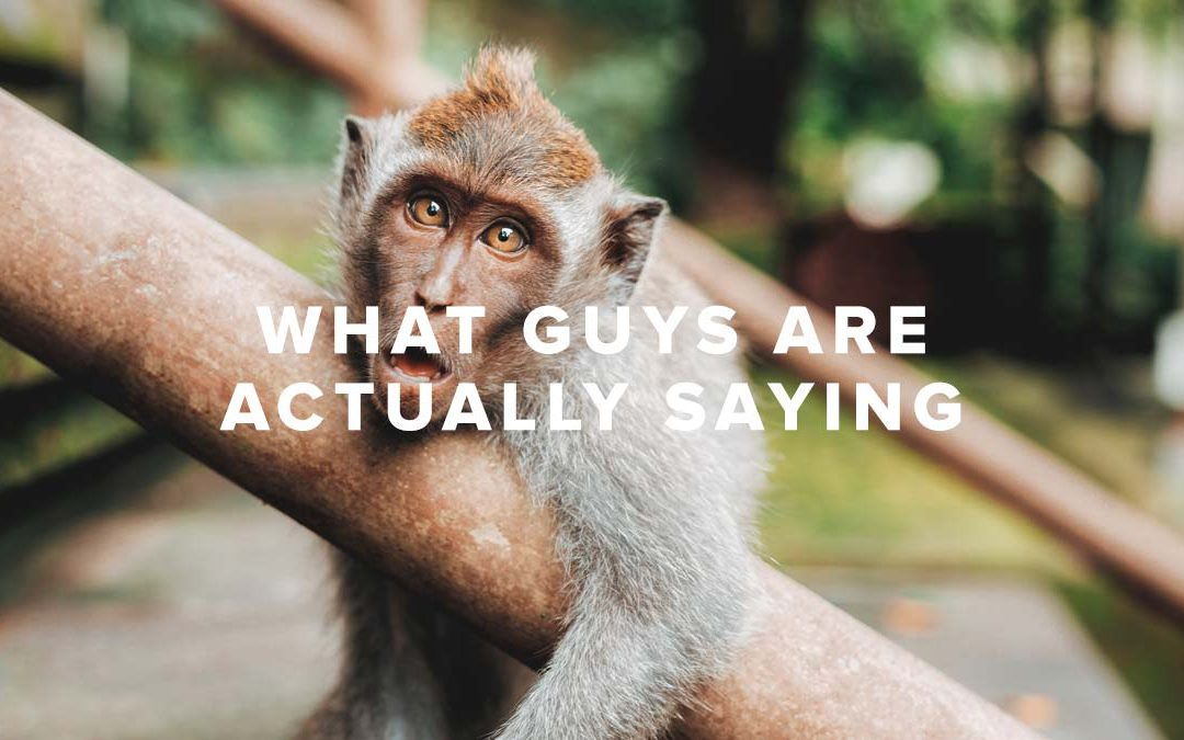What Guys Are Actually Saying