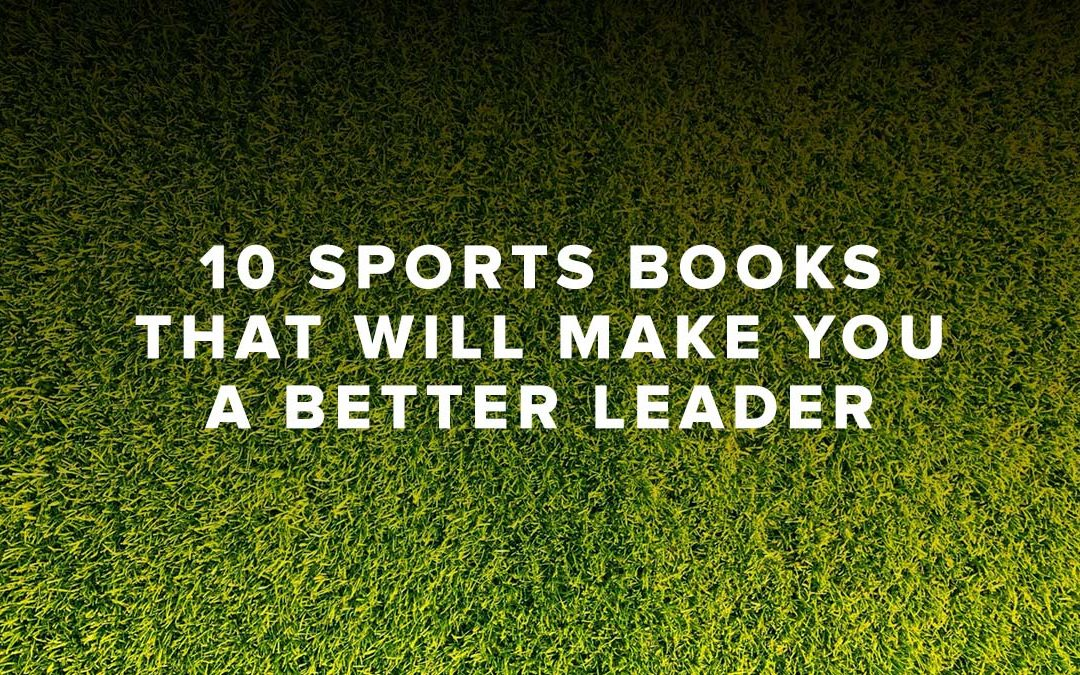 10 Sports Books that Will Make You a Better Leader