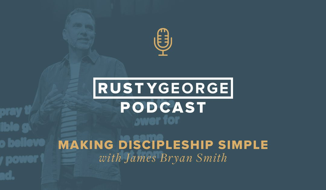 Episode 60: Making Discipleship Simple with James Bryan Smith