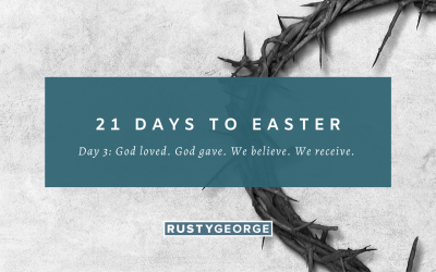 Day 3: God loved. God gave. We believe. We receive.