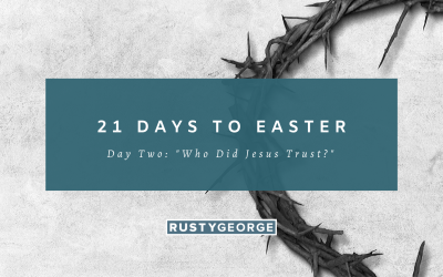 Day 2: Who Did Jesus Trust?