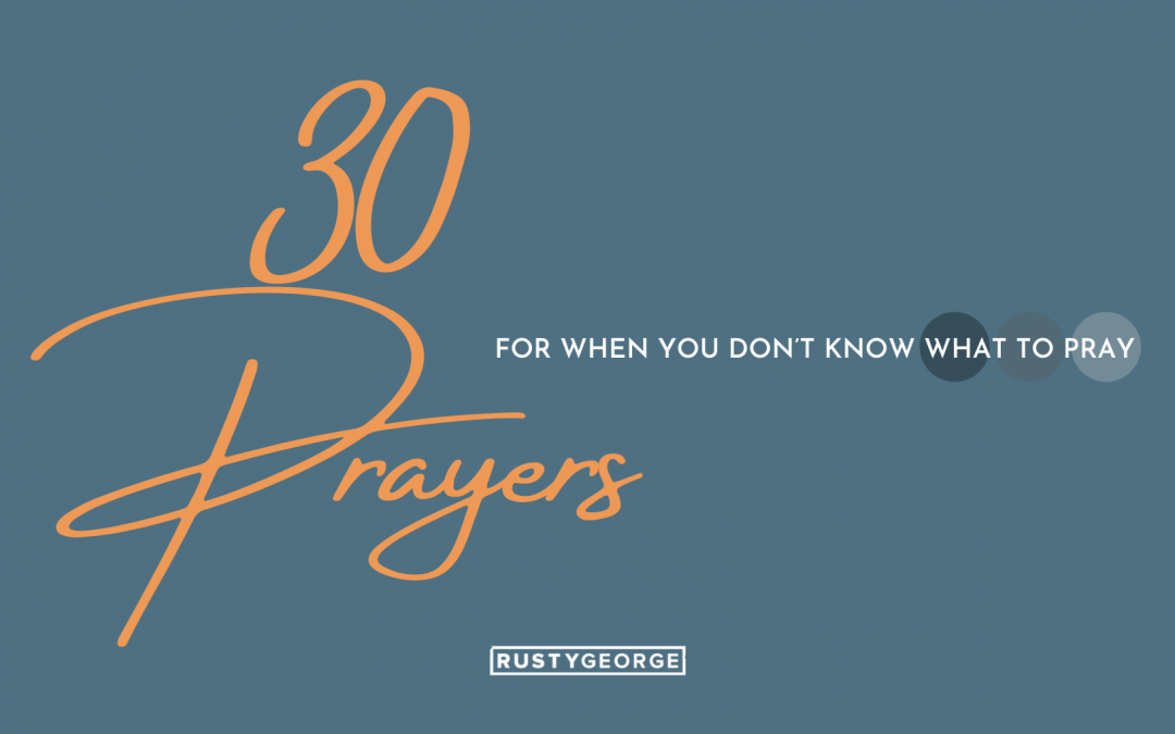 30 Prayers for When You Don't Know What to Pray • Purchase Today!