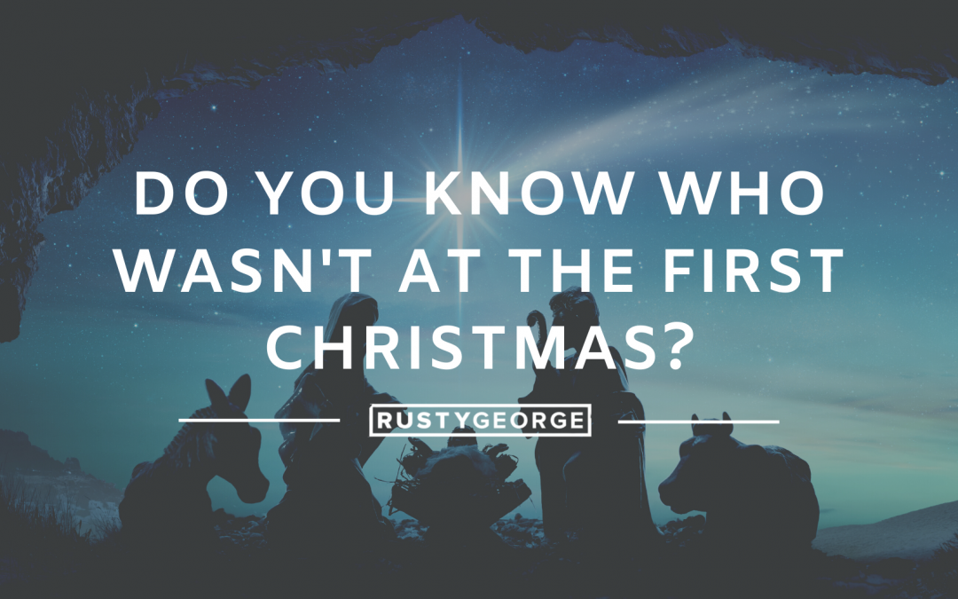 Do You Know Who WASN'T at The First Christmas?