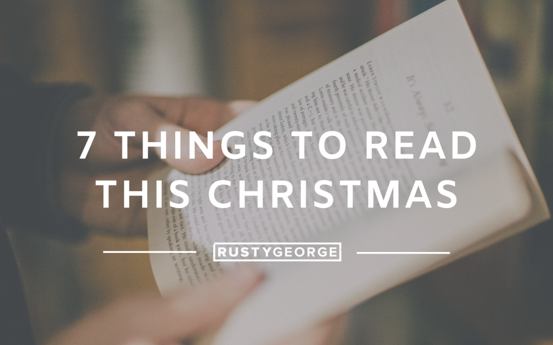 7 Things to Read this Christmas