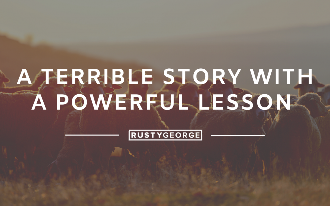 A Terrible Story with a Powerful Lesson