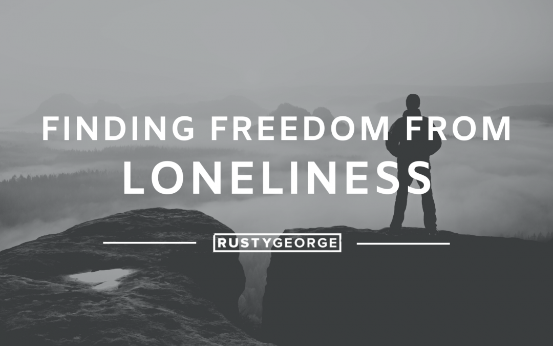 Finding Freedom from Loneliness