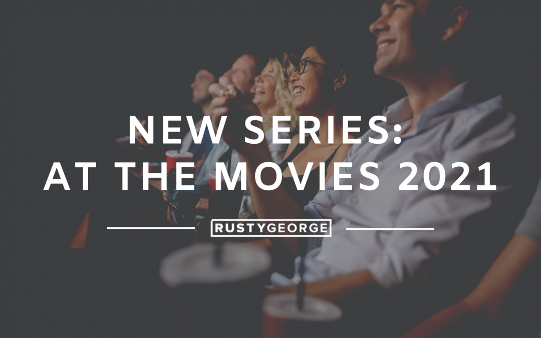 Coming to a Campus Near You… At the Movies 2021