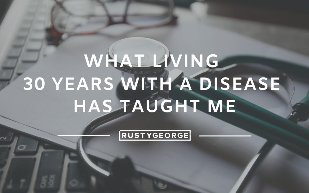 What Living 30 Years With a Disease Has Taught Me