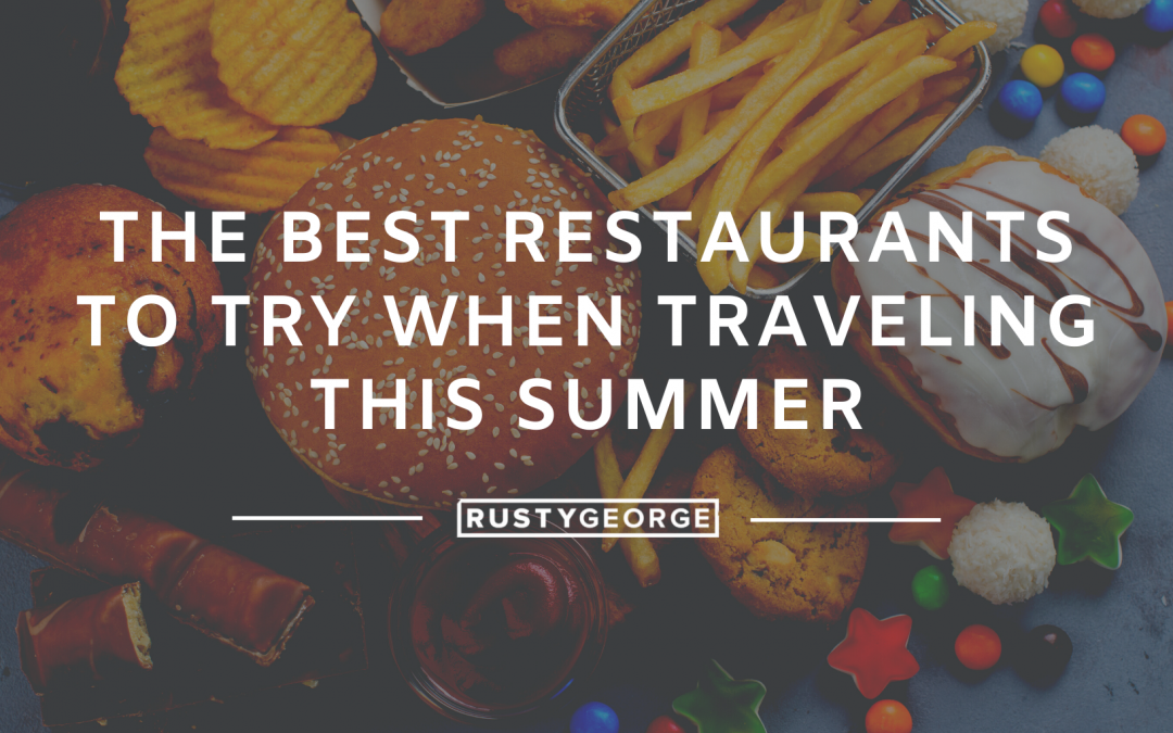 The Best Restaurants to Try When Traveling This Summer