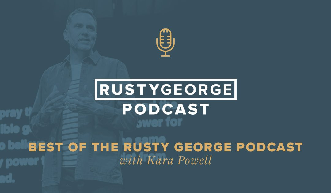 Best Of The Rusty George Podcast: Kara Powell