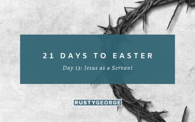 Day 13: Jesus as a Servant