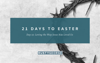 Day 15: Loving the Way Jesus Has Loved Us
