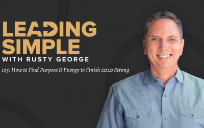 Episode 125: How to Find Purpose & Energy to Finish 2020 Strong