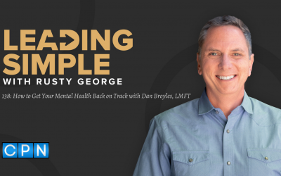 Episode 138: How to Get Your Mental Health Back on Track with Dan Broyles, LMFT