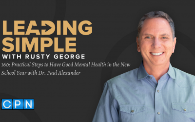 Episode 160: Practical Steps to Have Good Mental Health in the New School Year with Dr. Paul Alexander