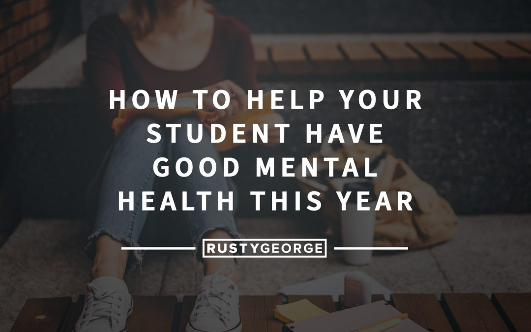How to help your student have good mental health this year