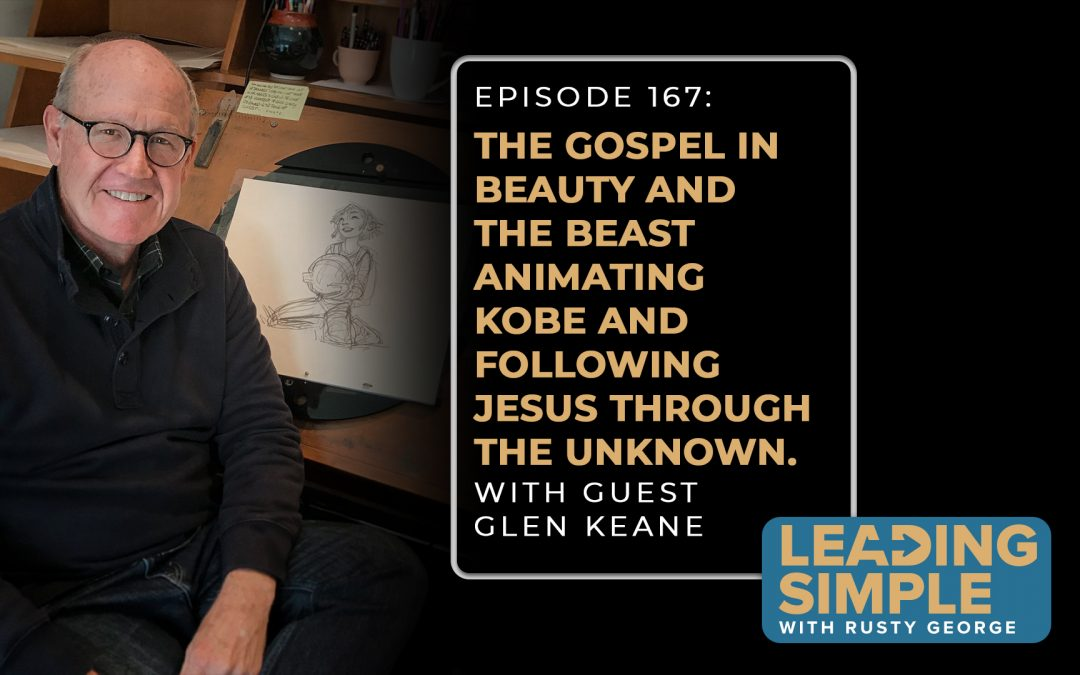 Episode 167: Oscar winner Glen Keane on the Gospel in Beauty and the Beast animating Kobe and following Jesus through the unknown.