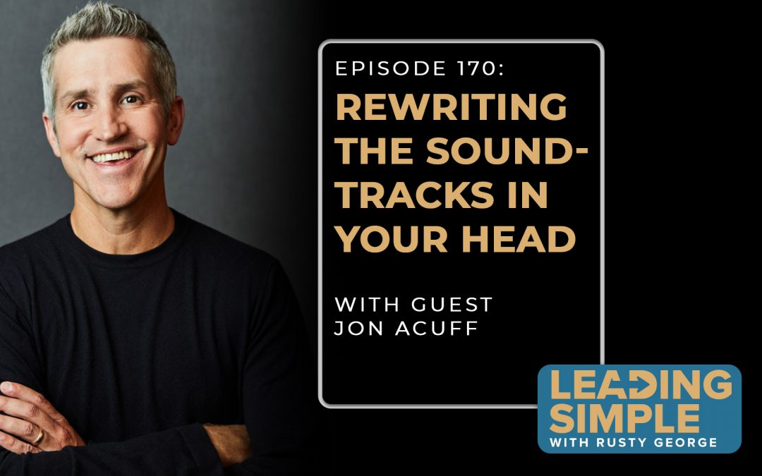 Episode 170: Rewriting the Soundtracks in Your Head with Jon Acuff