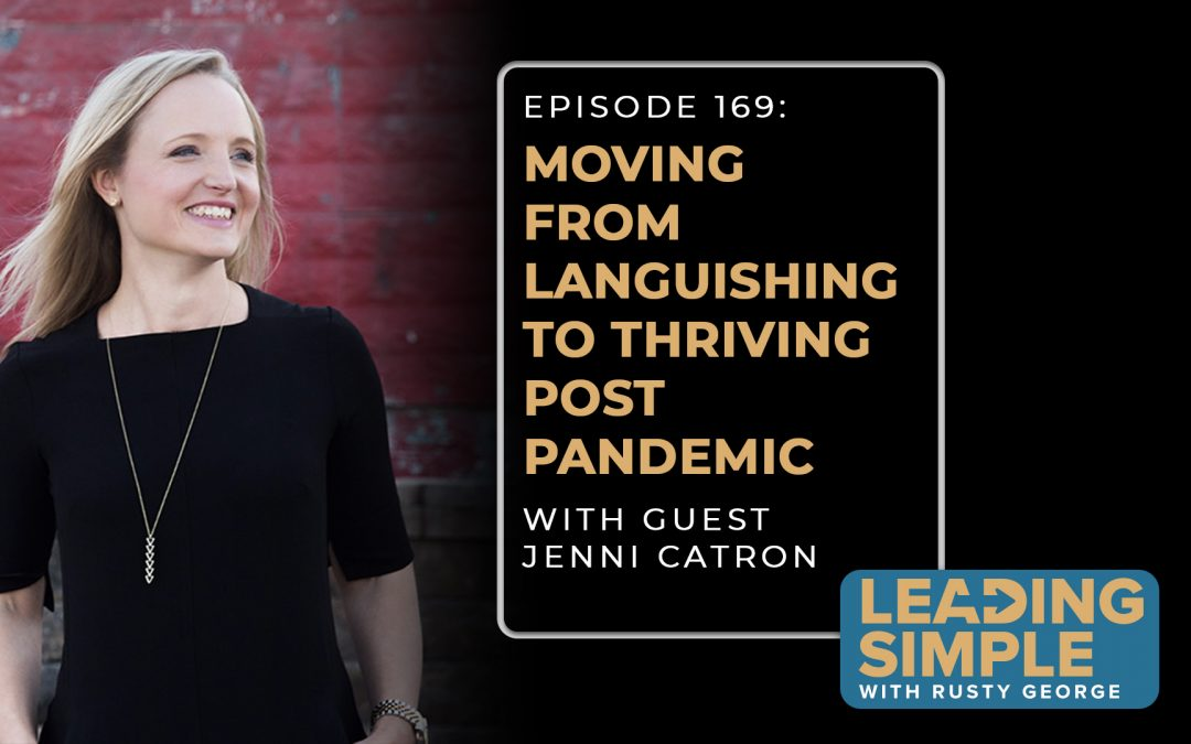 Episode 169: Moving from languishing to thriving post pandemic with Leadership Coach Jenni Catron