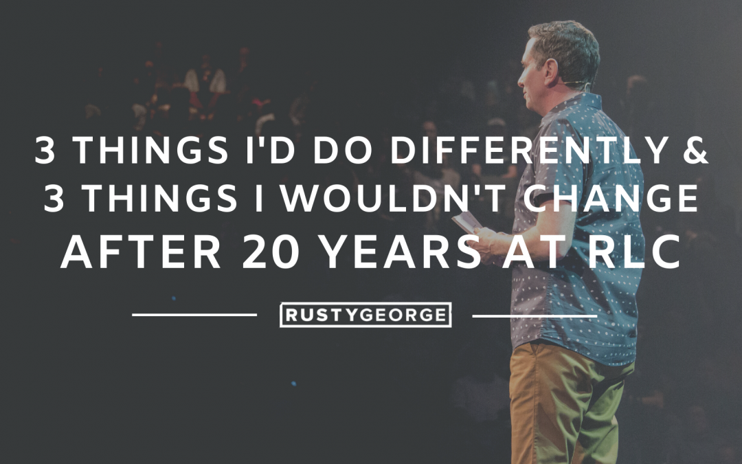 3 Things I'd Do Different & 3 Things I Wouldn't Change After 20 Years at RLC