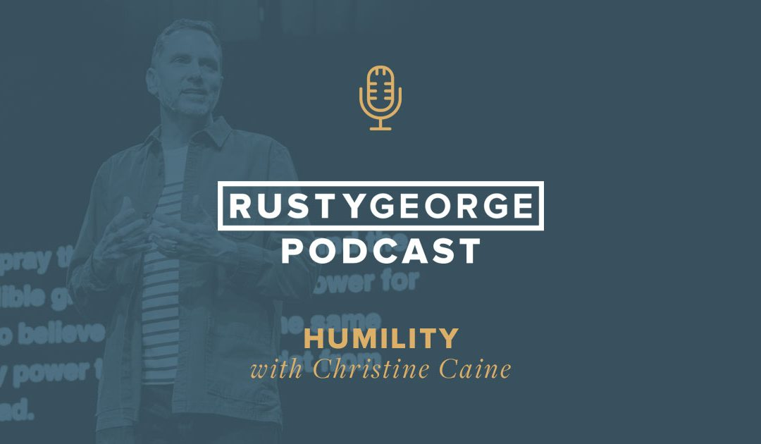 Humility with Christine Caine