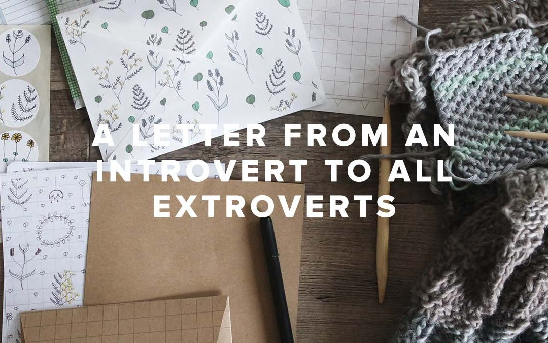 A Letter From an Introvert To All Extroverts